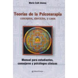 TEORÍAS DE LAS PSICOTERAPIAS: CONCEPTOS, EJERCICIOS Y CASOS. Manual para estudiantes y psicólogos clínicos