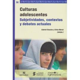 CULTURAS ADOLESCENTES. Subjetividades, contextos y debates actuales