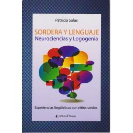 SORDERA Y LENGUAJE. Neurociencias y Logogenia. Experiencias lingüísticas con niños sordos