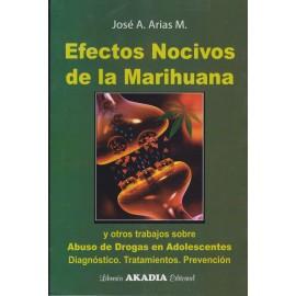 EFECTOS NOCIVOS DE LA MARIHUANA y otros trabajos sobre Abuso de Drogas en adolescentes. Diagnóstico. Tratamientos. Prevención