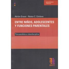 ENTRE NIÑOS, ADOLESCENTES Y FUNCIONES PARENTALES. Psicoanálisis e interdisciplina.