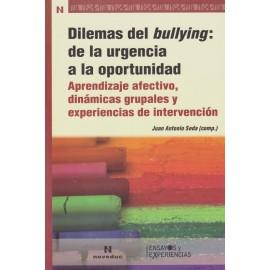 DILEMAS DEL BULLYING: de la urgencia a la oportunidad. Aprendizaje afectivo, dinámicas grupales y experiencias de intervención