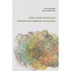CÓMO HACER PROYECTOS DE INTERVENCIÓN ALIMENTARIA NUTRICIAL