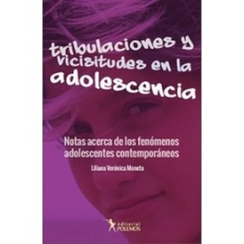 TRIBULACIONES Y VICISITUDES EN LA ADOLESCENCIA