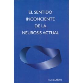 EL SENTIDO INCONCIENTE DE LA NEUROSIS ACTUAL
