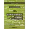MANUAL PRÁCTICO DEL ACOMPAÑAMIENTO AL AUXILIAR TERAPÉUTICO.  Bases Conceptuales, Teóricas y Clínicas