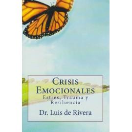 CRISIS EMOCIONALES. Estres, Trauma y Resiliencia