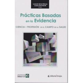 PRÁCTICAS BASADAS EN LA EVIDENCIA. Ciencia y profesión en el campo de la salud.