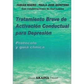 TRATAMIENTO BREVE DE ACTIVACIÓN CONDUCTUAL PARA LA DEPRESIÓN. Protocolo y guía clínica