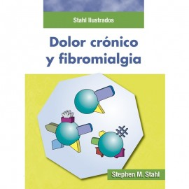 STAHL ILUSTRADOS. DOLOR CRÓNICO Y FIBROMIALGIA.