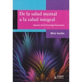 DE LA SALUD MENTAL A LA SALUD INTEGRAL. Aportes de la Psicología Preventiva