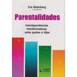 PARENTALIDADES. Interdependencias transformadoras entre padres e hijos