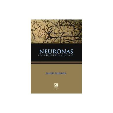 NEURONAS. Desarrollo, lesiones y regeneración