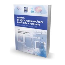Manual de Ventilación mecánica pediátrica y neonatal: Grupo de Trabajo de Respiratorio. SECIP