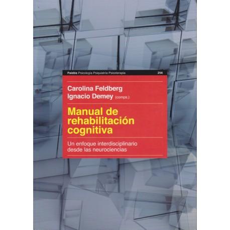 MANUAL DE REHABILITACIÓN COGNITIVA. Un enfoque interdisciplinario desde las neurociencias