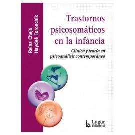 TRASTORNOS PSICOSOMÁTICOS EN LA INFANCIA. Clínica y teoría en psicoanálisis contemporáneo.