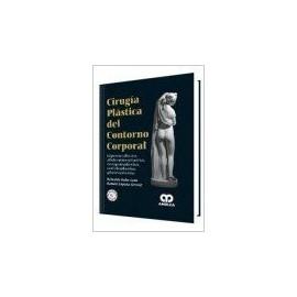 Cirugía Plástica del Contorno Corporal Lipoescultura, abdominoplastia, braquioplastia, onfaloplastia, gluteoplastia