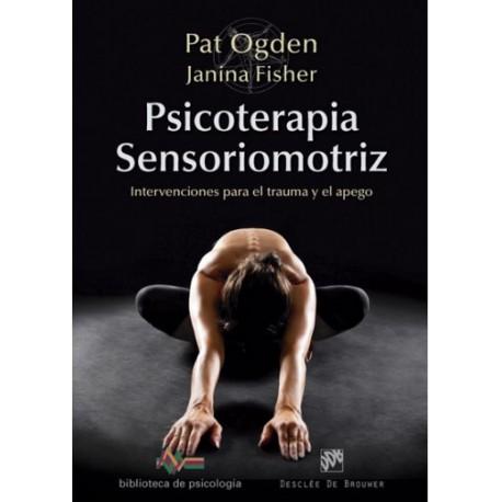 Psicoterapia Sensoriomotriz  Intervenciones para el trauma y el apego