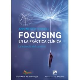 Focusing en la práctica clínica  La esencia del cambio