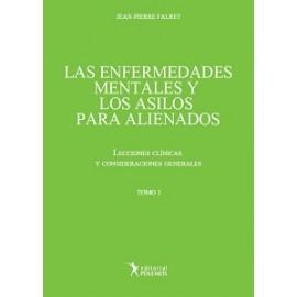 LAS ENFERMEDADES MENTALES Y LOS ASILOS PARA ALIENADOS. Lecciones clínicas y consideraciones generales. Tomo II
