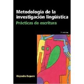 METODOLOGÍA DE LA INVESTIGACIÓN LINGÜÍSTICA. Prácticas de escritura