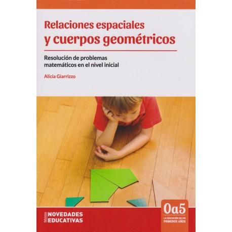 RELACIONES ESPACIALES Y CUERPOS GEOMÉTRICOS Resolución de problemas matemáticos en el nivel inicial.