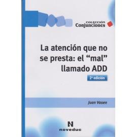 """LA ATENCIÓN QUE NO SE PRESTA: EL """"MAL"""" LLAMADO ADD – 2DA.EDICIÓN"""