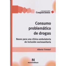 CONSUMO PROBLEMÁTICO DE DROGAS Bases para una clínica ambulatoria de inclusión sociosanitaria.