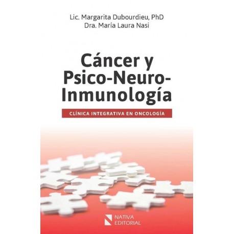 CÁNCER Y PSICO-NEURO-INMUNOLOGÍA. Clínica integrativa en oncología.