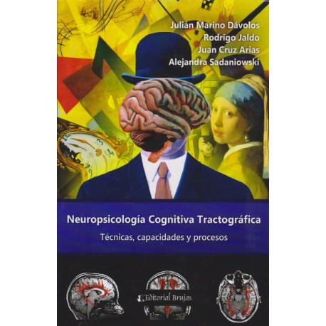 NEUROPSICOLOGÍA COGNITIVA TRACTOGRÁFICA. Técnicas, capacidades y procesos.