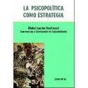 LA  PSICOPOLÍTICA COMO ESTRATEGIA. Globalización Neoliberal, Construcción y Colonización de Subjetividades.