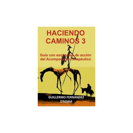 HACIENDO CAMINOS 3. Guía con esquemas de acción del Acompañante Terapéutico.