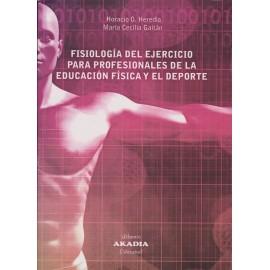 FISIOLOGÍA DEL EJERCICIO PARA PROFESIONALES DE LA EDUCACIÓN FÍSICA Y EL DEPORTE