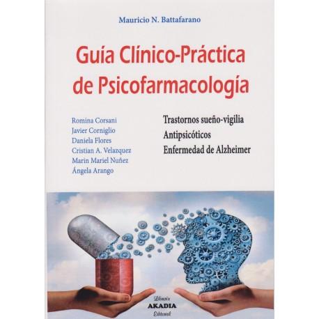 GUÍA CLÍNICO-PRÁCTICA DE PSICOFARMACOLOGÍA.  Trastornos sueño-vigilia. Antipsicóticos. Enfermedad de Alzheimer.