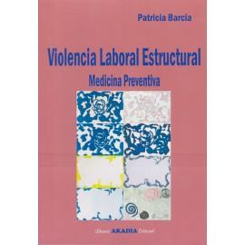 VIOLENCIA LABORAL ESTRUCTURAL. Medicina Preventiva