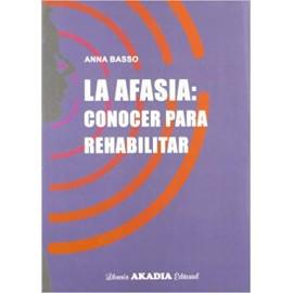 Afasia, Conocer Para Rehabilitar