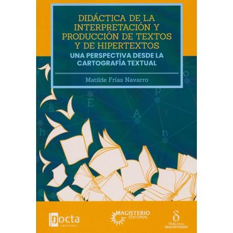 DIDÁCTICA DE LA INTERPRETACIÓN Y PRODUCCIÓN DE TEXTOS Y DE HIPERTEXTOS. Una perspectiva desde la cartografía textual.